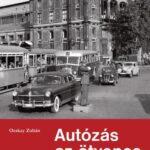 2014/05: Ocskay Zoltán: Autózás az ötvenes években – könyvkritika
